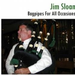 Jim Sloan ~ Bagpiper, Scottish, Irish, Celtic