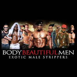 Body Beautiful Men ~ Exotic Male Strippers